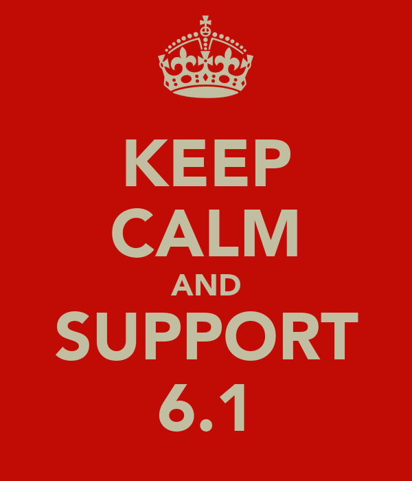 KEEP CALM AND SUPPORT 6.1