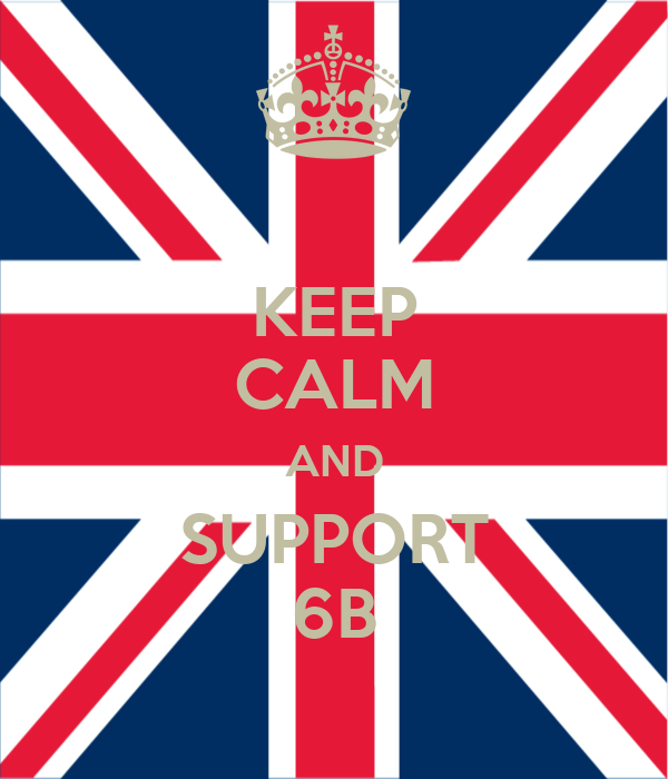 KEEP CALM AND SUPPORT 6B
