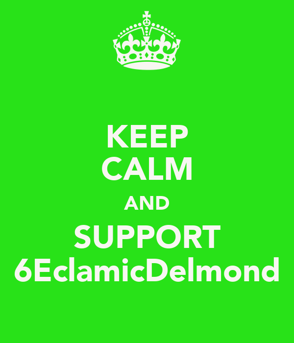 KEEP CALM AND SUPPORT 6EclamicDelmond
