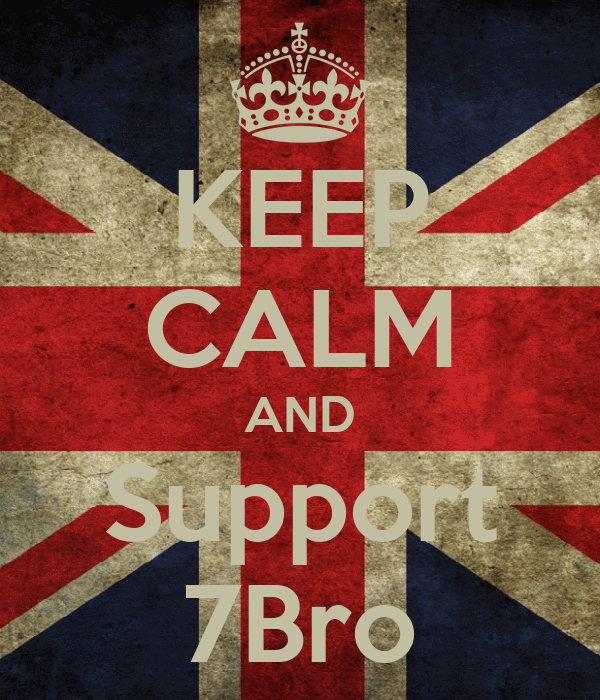 KEEP CALM AND Support 7Bro