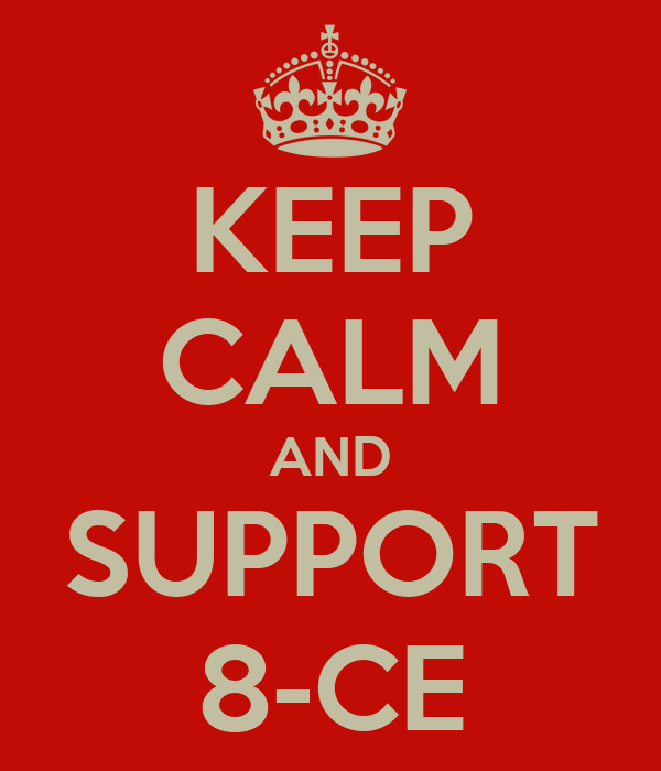 KEEP CALM AND SUPPORT 8-CE