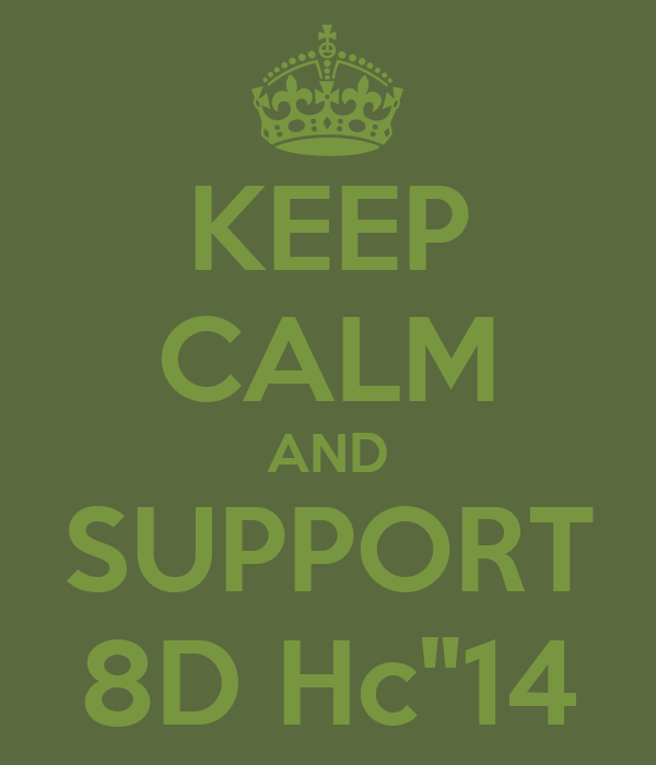 """KEEP CALM AND SUPPORT 8D Hc""""14"""