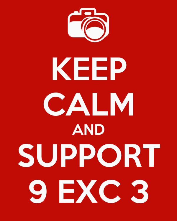 KEEP CALM AND SUPPORT 9 EXC 3