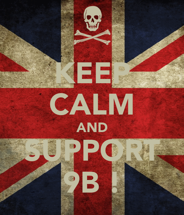 KEEP CALM AND SUPPORT 9B !