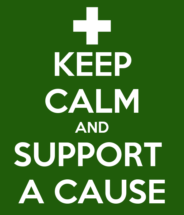 KEEP CALM AND SUPPORT  A CAUSE