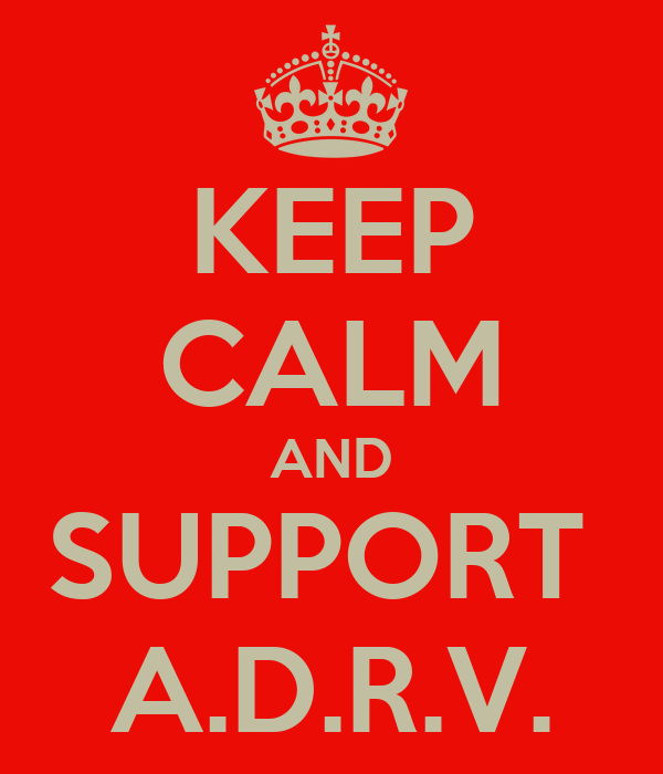 KEEP CALM AND SUPPORT  A.D.R.V.