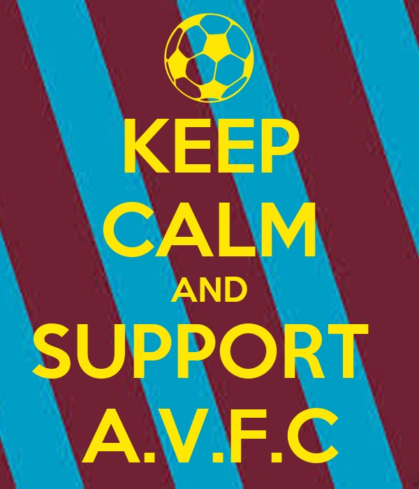 KEEP CALM AND SUPPORT  A.V.F.C