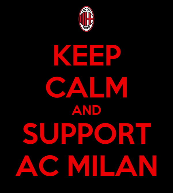 KEEP CALM AND SUPPORT AC MILAN