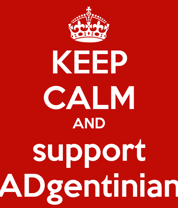 KEEP CALM AND support ADgentinian