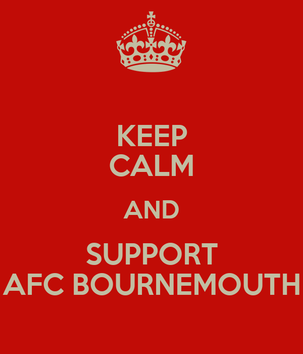 KEEP CALM AND SUPPORT AFC BOURNEMOUTH