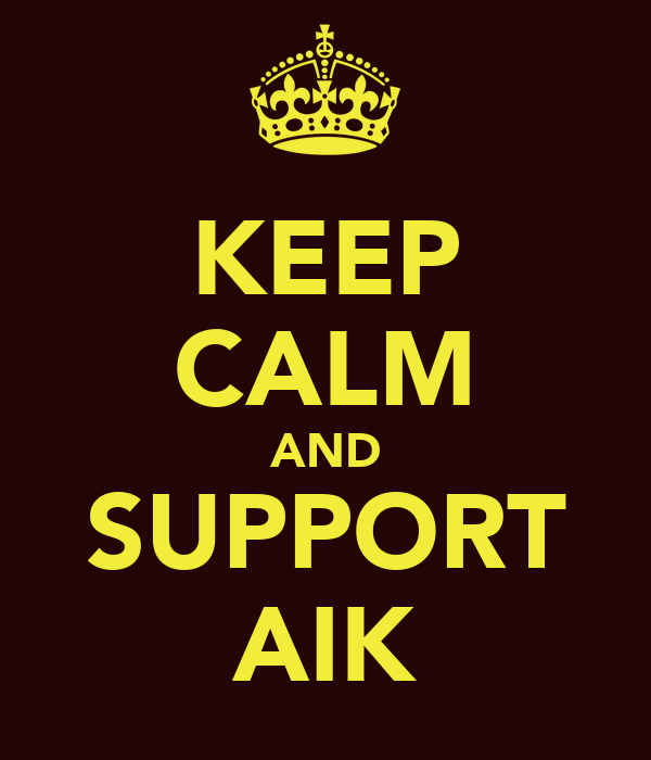 KEEP CALM AND SUPPORT AIK