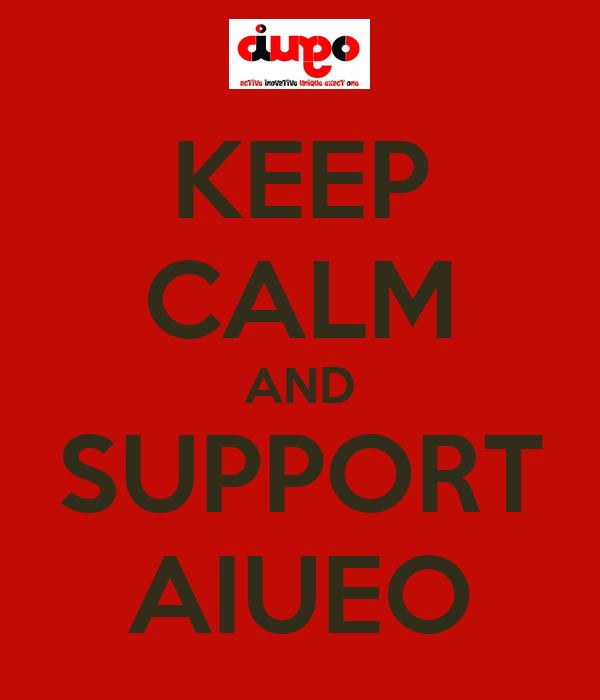 KEEP CALM AND SUPPORT AIUEO