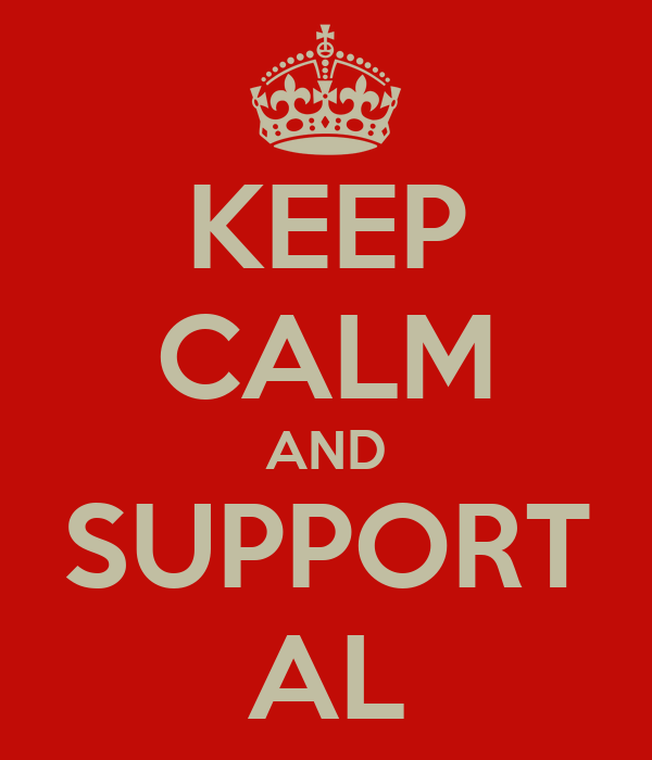 KEEP CALM AND SUPPORT AL