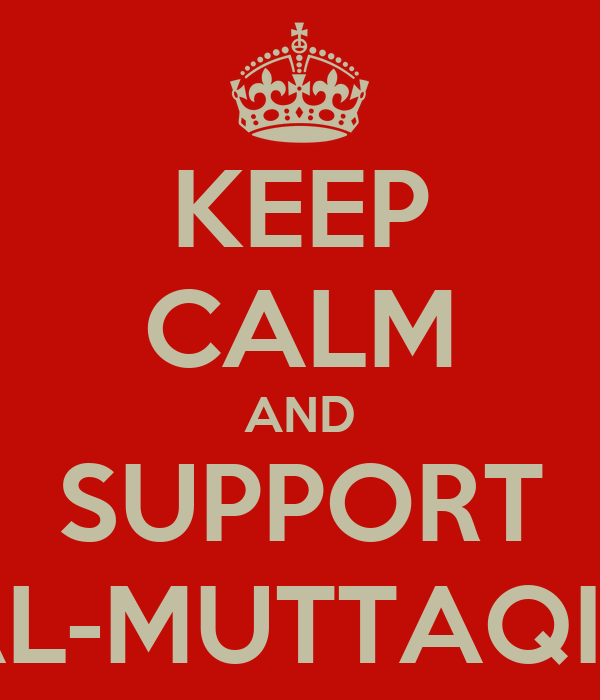 KEEP CALM AND SUPPORT AL-MUTTAQIN