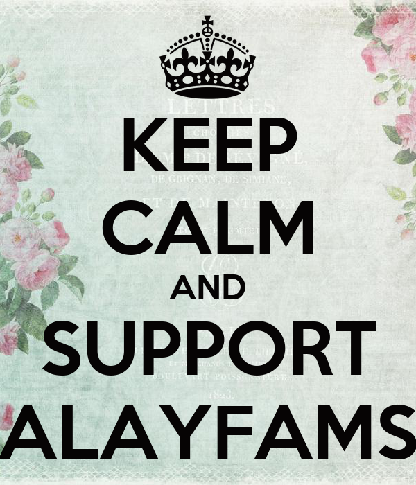 KEEP CALM AND SUPPORT ALAYFAMS