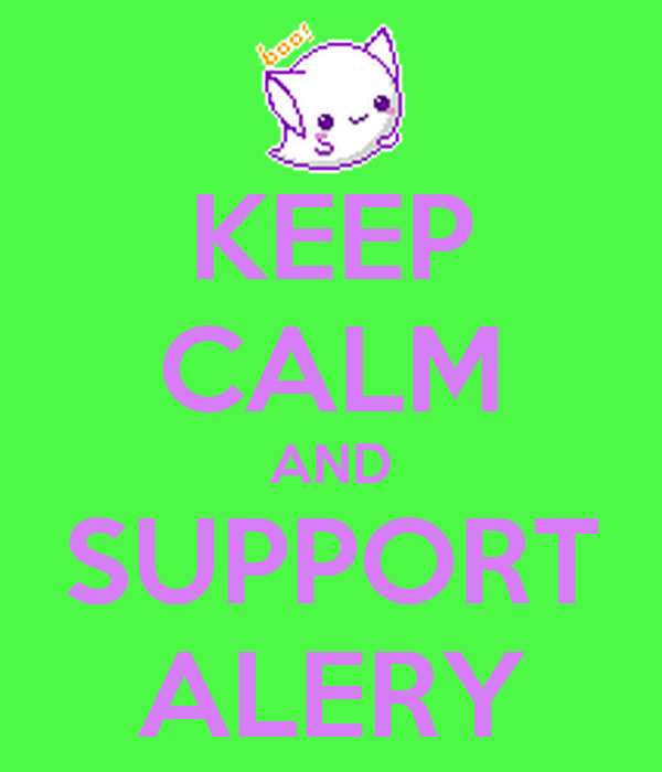 KEEP CALM AND SUPPORT ALERY