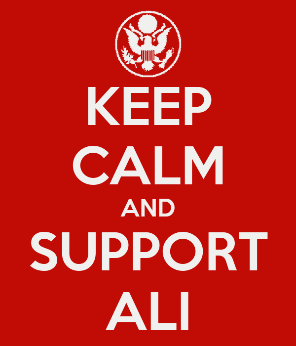 KEEP CALM AND SUPPORT ALI
