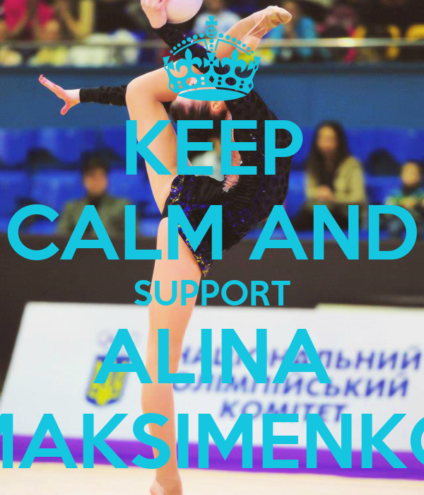 KEEP CALM AND SUPPORT ALINA MAKSIMENKO