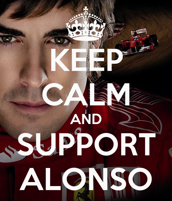 KEEP CALM AND SUPPORT ALONSO