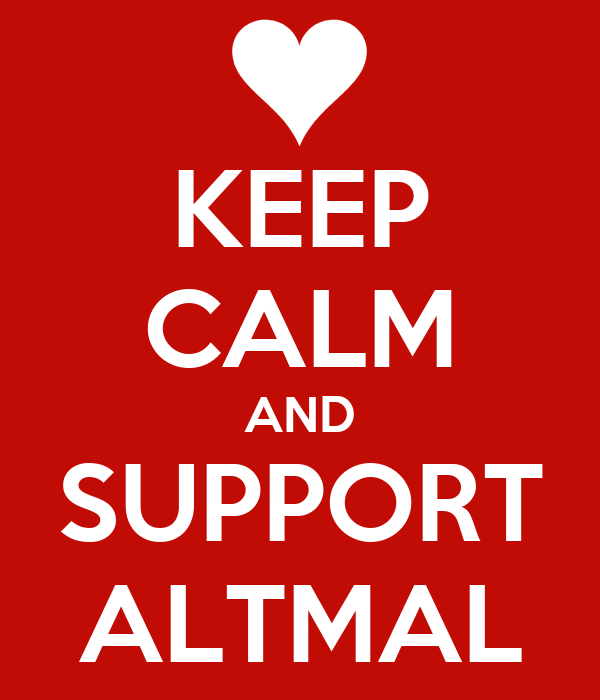 KEEP CALM AND SUPPORT ALTMAL