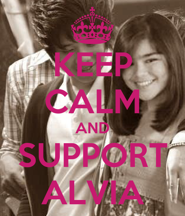 KEEP CALM AND SUPPORT ALVIA