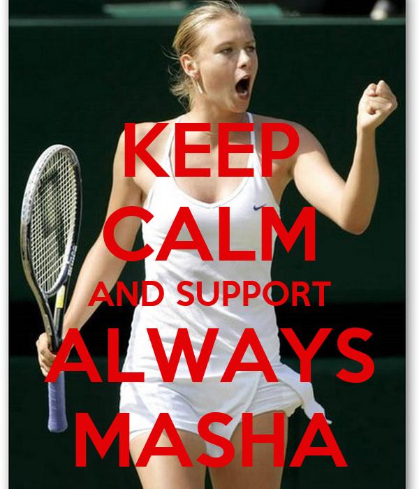 KEEP CALM AND SUPPORT ALWAYS MASHA