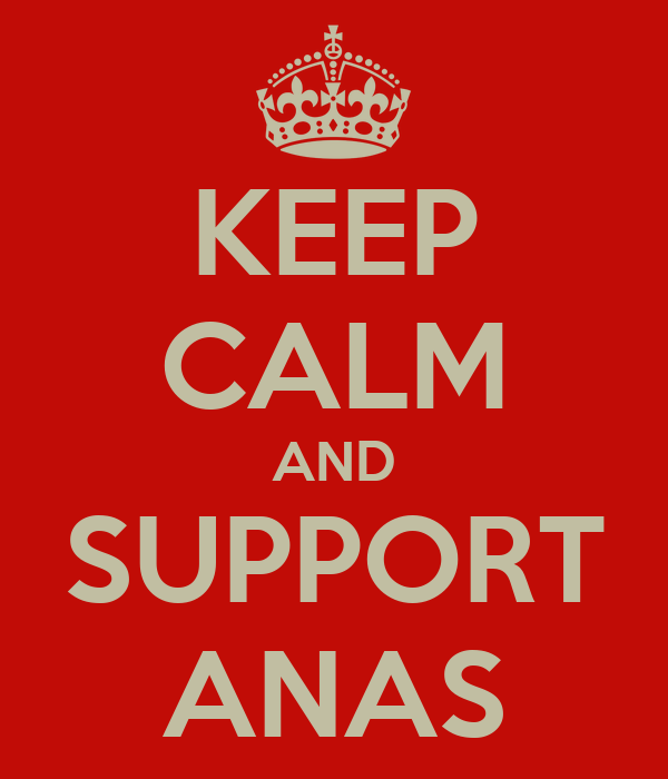 KEEP CALM AND SUPPORT ANAS