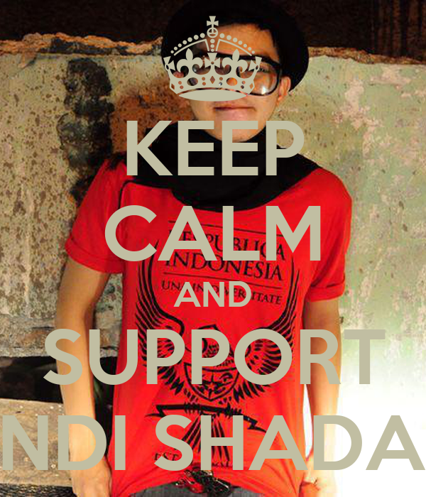 KEEP CALM AND SUPPORT ANDI SHADAM