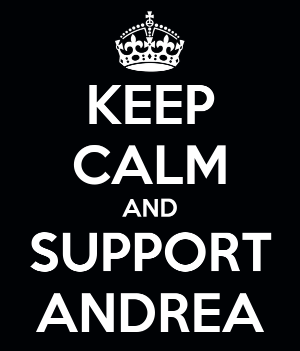 KEEP CALM AND SUPPORT ANDREA