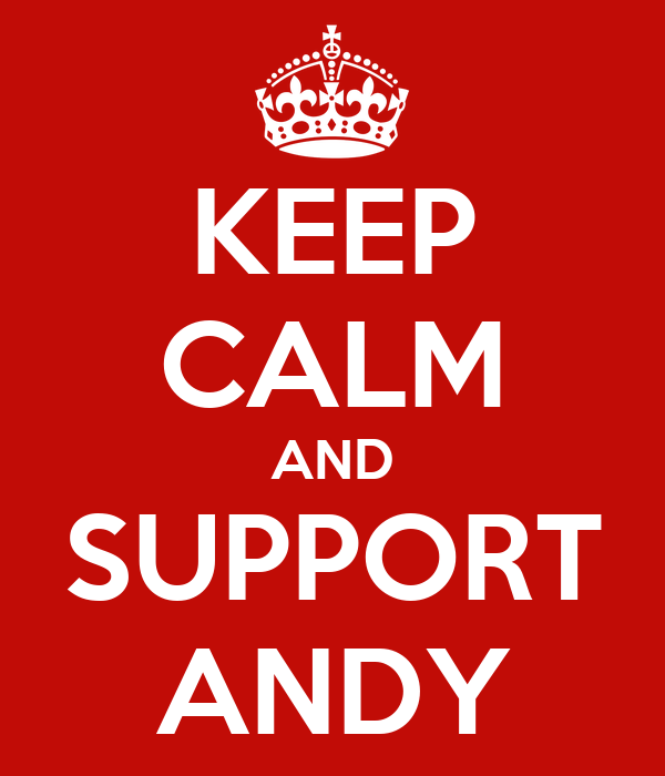 KEEP CALM AND SUPPORT ANDY