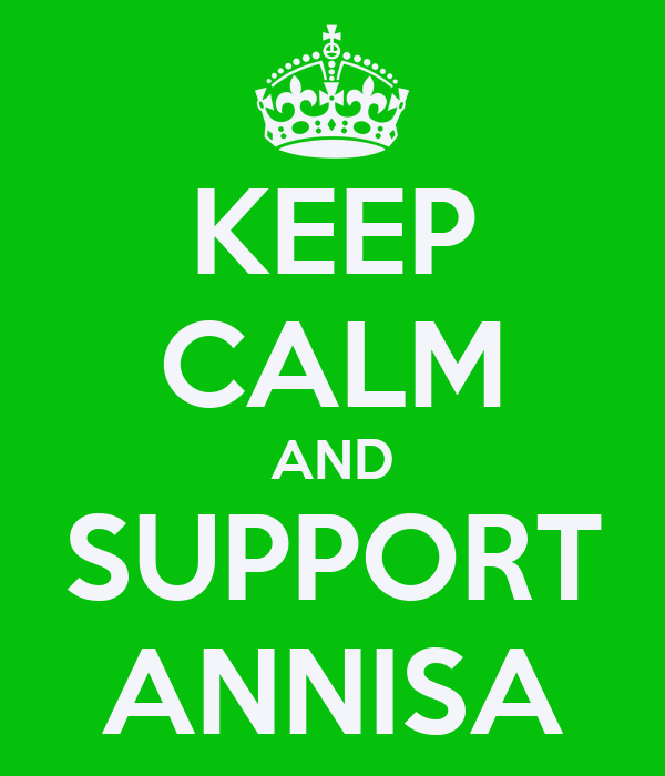 KEEP CALM AND SUPPORT ANNISA