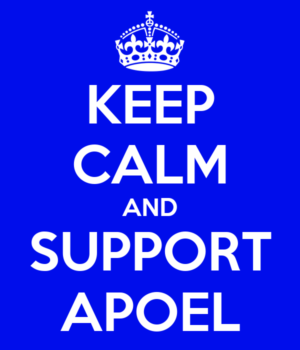 KEEP CALM AND SUPPORT APOEL