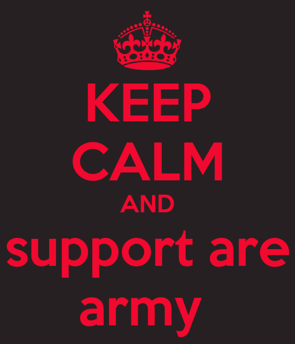 KEEP CALM AND support are army
