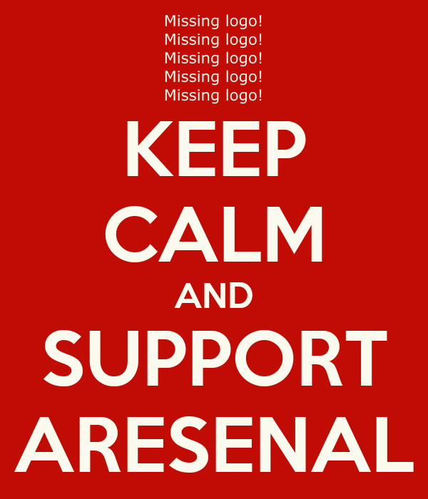 KEEP CALM AND SUPPORT ARESENAL