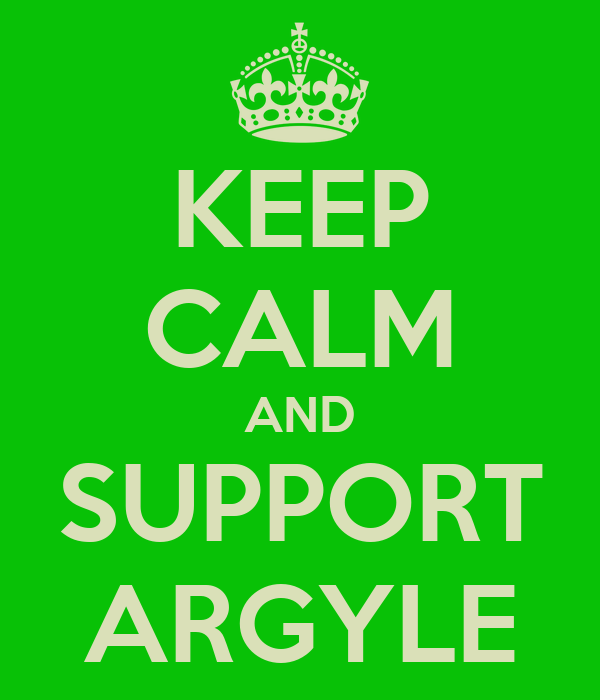 KEEP CALM AND SUPPORT ARGYLE