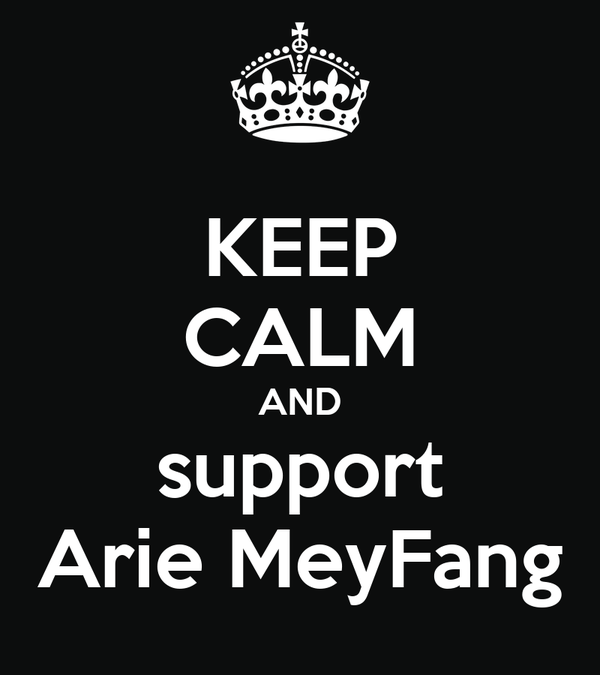 KEEP CALM AND support Arie MeyFang