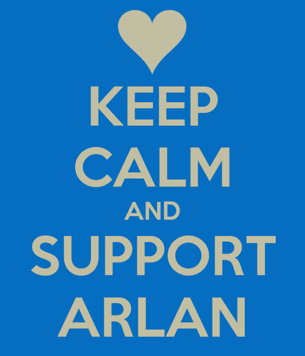 KEEP CALM AND SUPPORT ARLAN