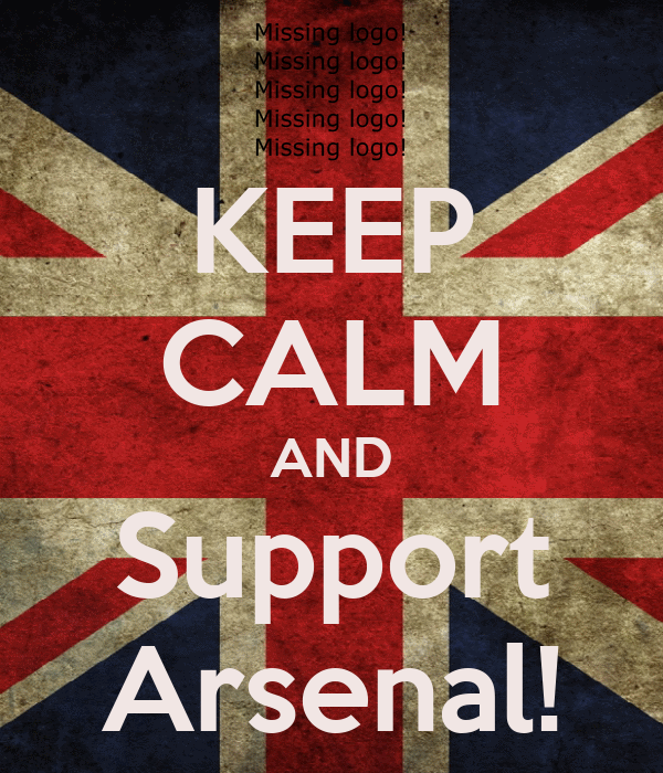 KEEP CALM AND Support Arsenal!