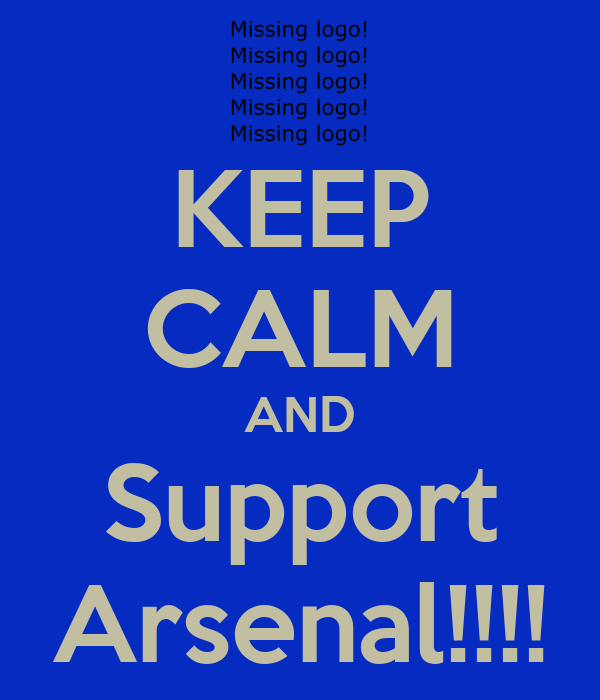 KEEP CALM AND Support Arsenal!!!!