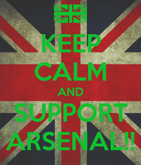 KEEP CALM AND SUPPORT ARSENAL!!