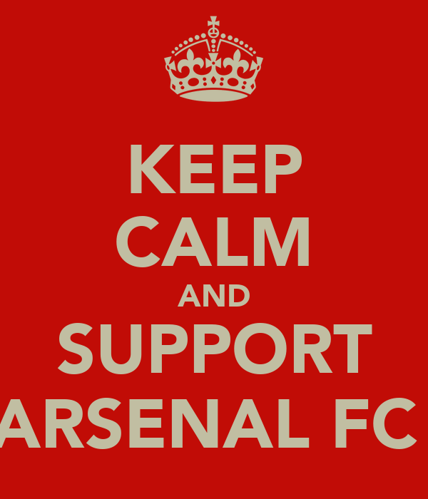 KEEP CALM AND SUPPORT ARSENAL FC