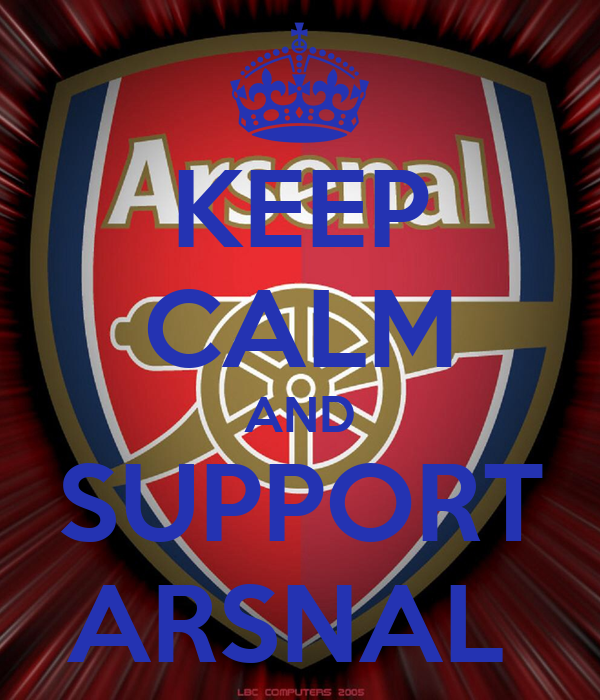 KEEP CALM AND SUPPORT ARSNAL
