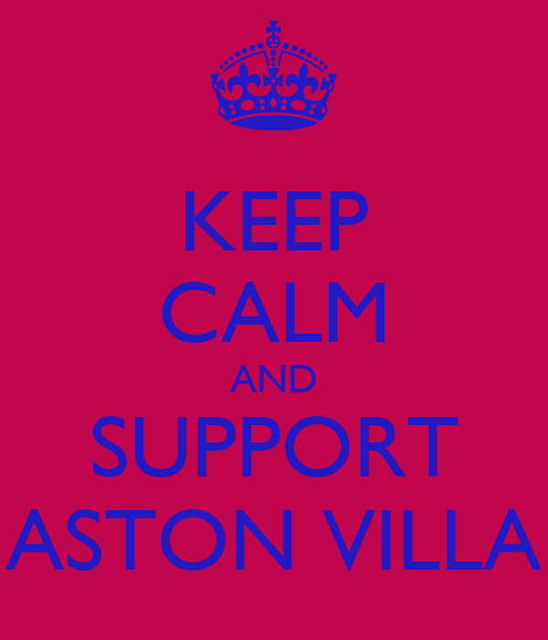 KEEP CALM AND SUPPORT ASTON VILLA