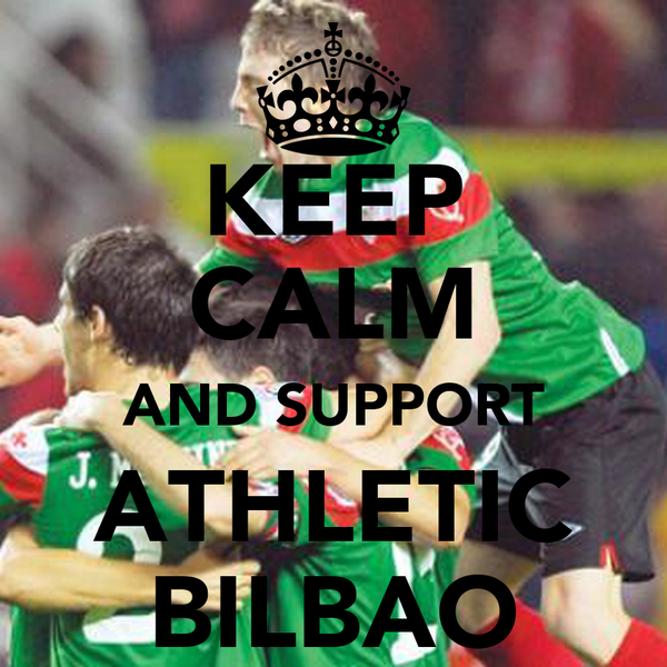 KEEP CALM AND SUPPORT ATHLETIC BILBAO