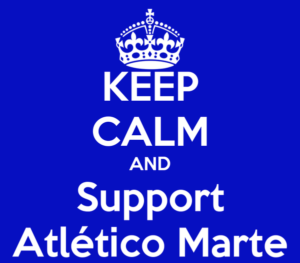 KEEP CALM AND Support Atlético Marte
