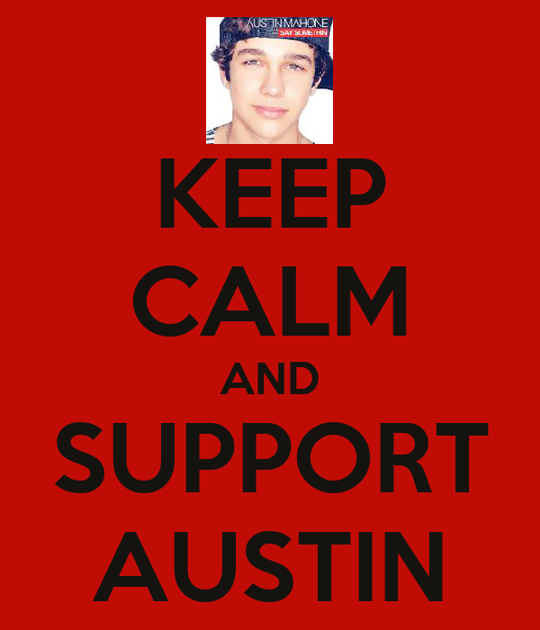 KEEP CALM AND SUPPORT AUSTIN