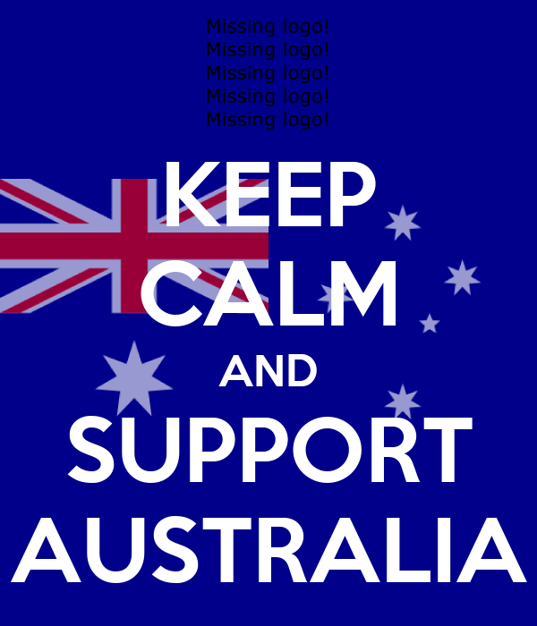 KEEP CALM AND SUPPORT AUSTRALIA
