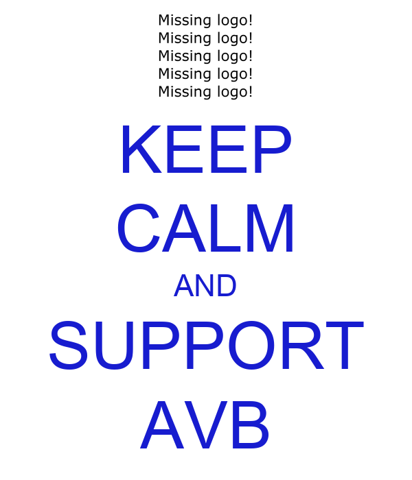 KEEP CALM AND SUPPORT AVB