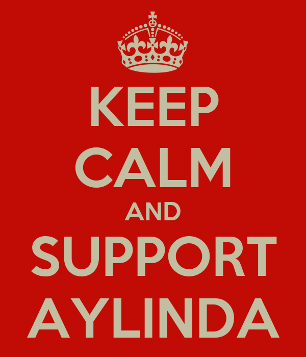 KEEP CALM AND SUPPORT AYLINDA