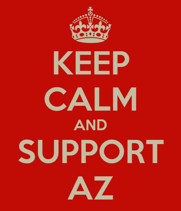 KEEP CALM AND SUPPORT AZ